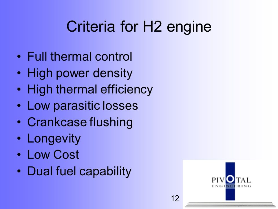Criteria for H2 engine Full thermal control High power density
