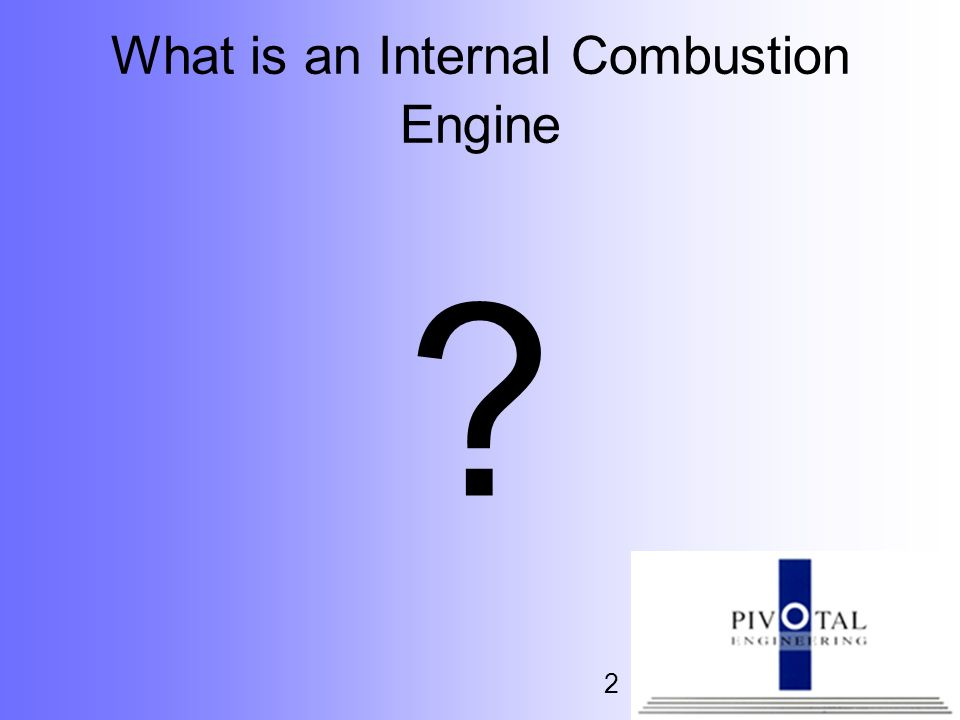 What is an Internal Combustion Engine