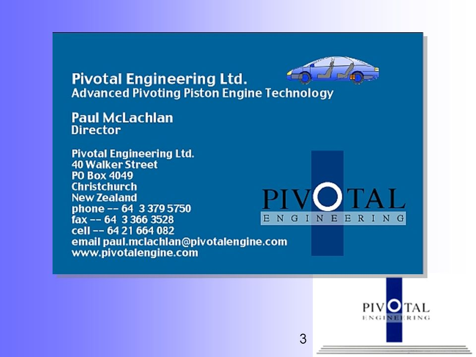 I am Paul McLachlan, I am the designer of the Pivotal engine and a director of Pivotal Engineering Ltd. in Christchurch New Zealand.