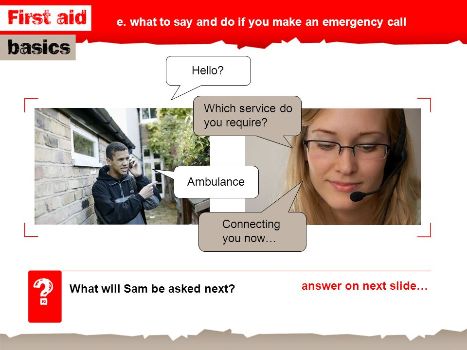 e. what to say and do if you make an emergency call