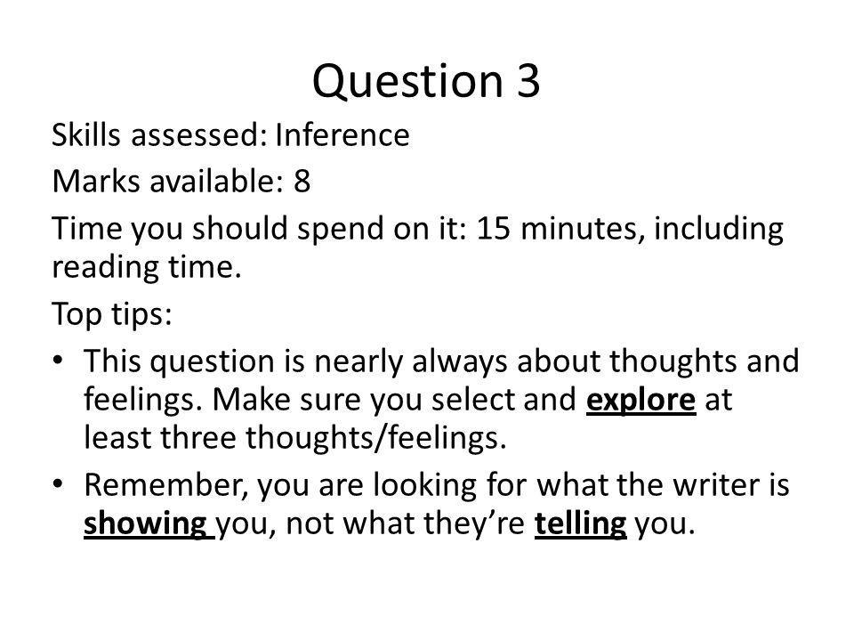 Question 3 Skills assessed: Inference Marks available: 8