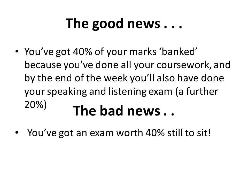 The good news . . . The bad news . .