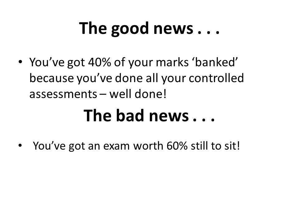 The good news . . . The bad news . . .
