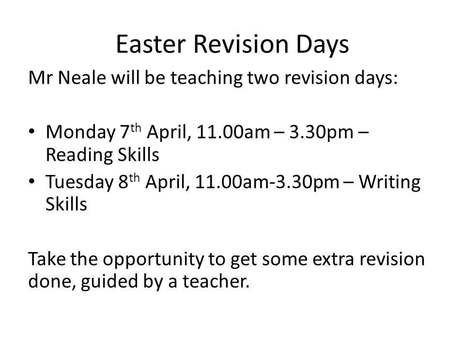 Easter Revision Days Mr Neale will be teaching two revision days: