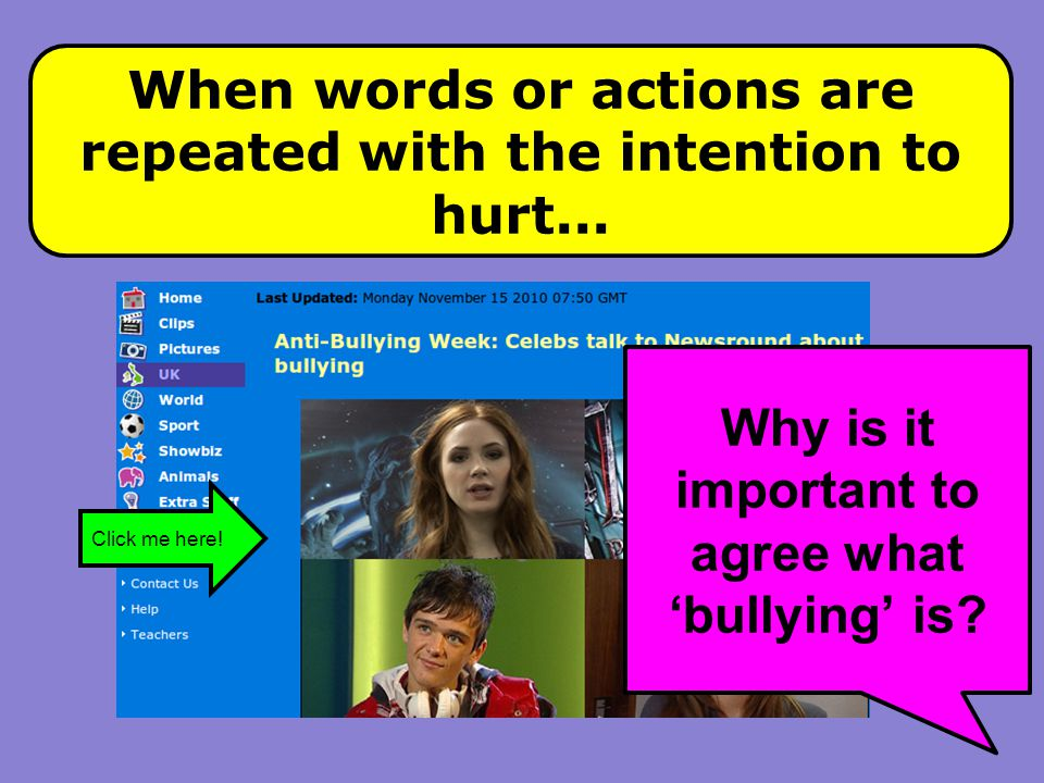 When words or actions are repeated with the intention to hurt...