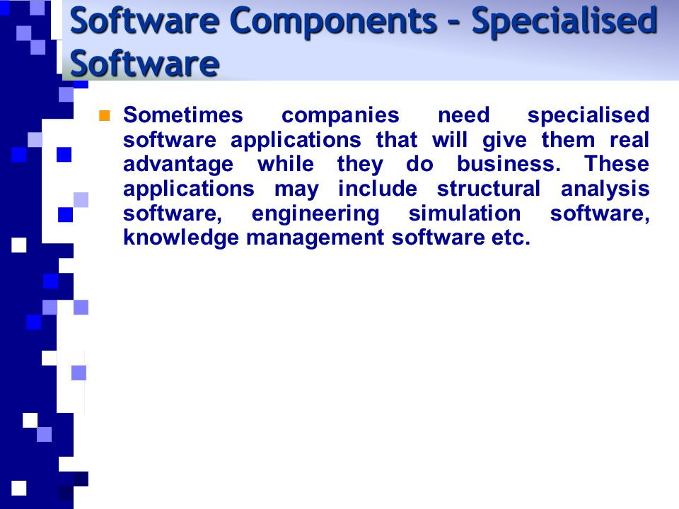 Software Components – Specialised Software