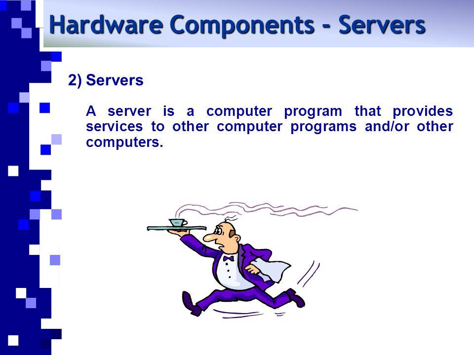 Hardware Components - Servers