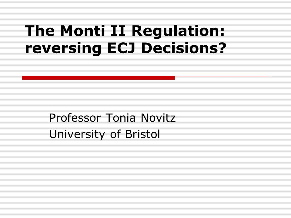The Monti II Regulation: reversing ECJ Decisions