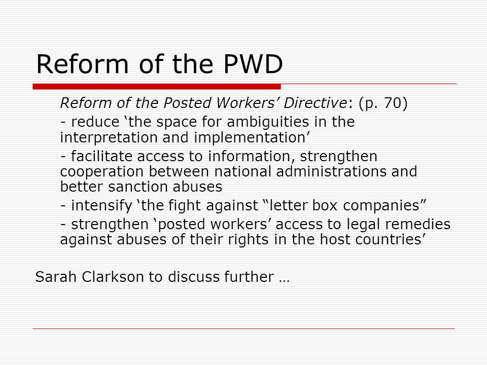 Reform of the PWD Reform of the Posted Workers' Directive: (p. 70)