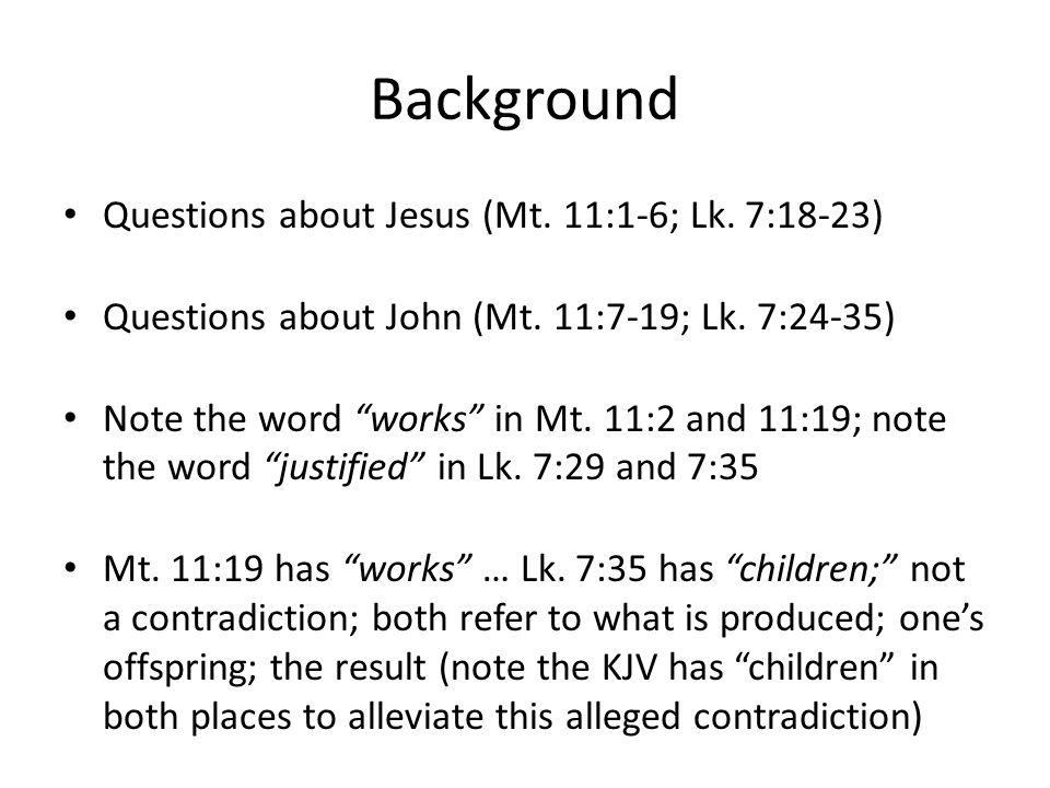 Background Questions about Jesus (Mt. 11:1-6; Lk. 7:18-23)
