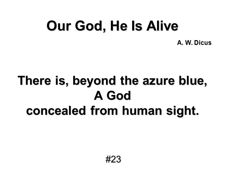 There is, beyond the azure blue, concealed from human sight.