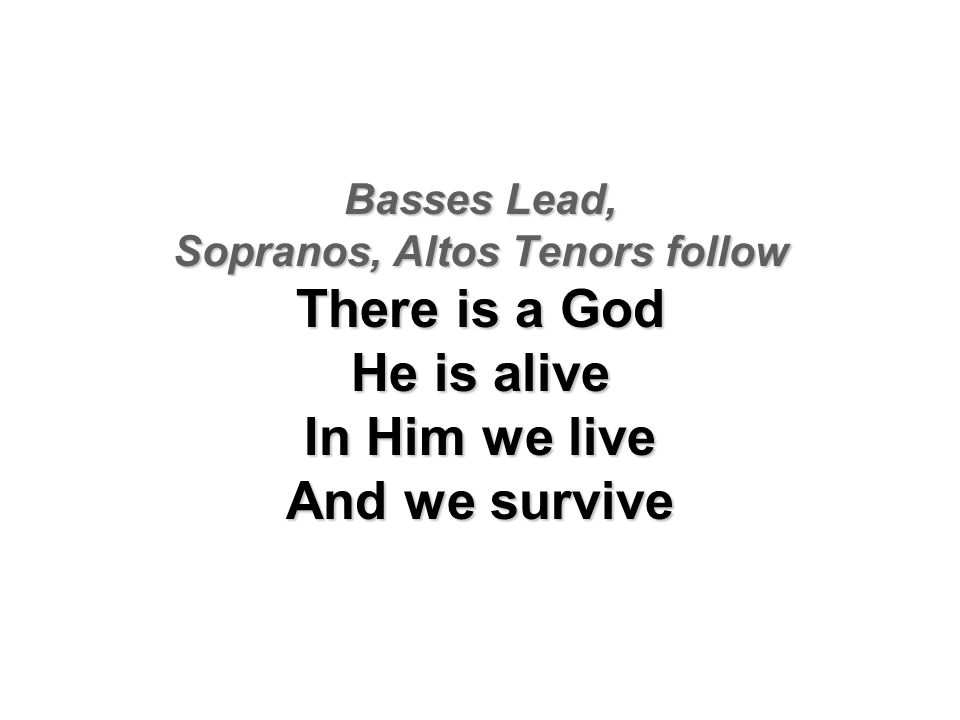 Sopranos, Altos Tenors follow
