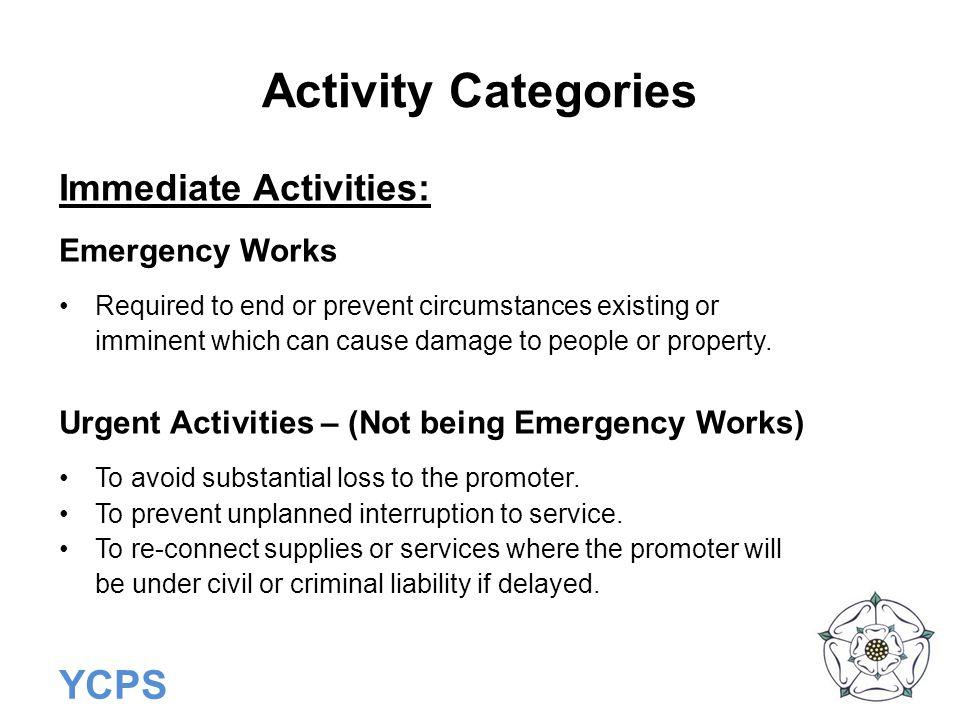 Activity Categories Immediate Activities: Emergency Works