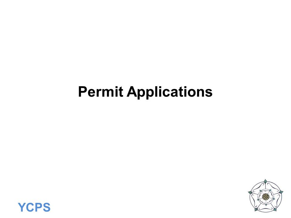 Permit Applications In this section we will look at: