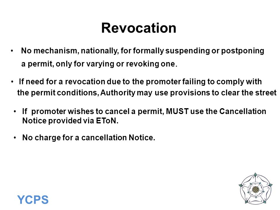 Revocation No mechanism, nationally, for formally suspending or postponing. a permit, only for varying or revoking one.