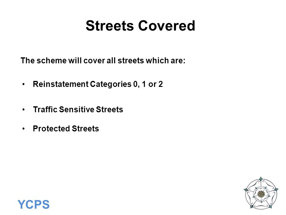 Streets Covered The scheme will cover all streets which are: