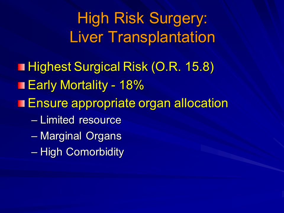 High Risk Surgery: Liver Transplantation