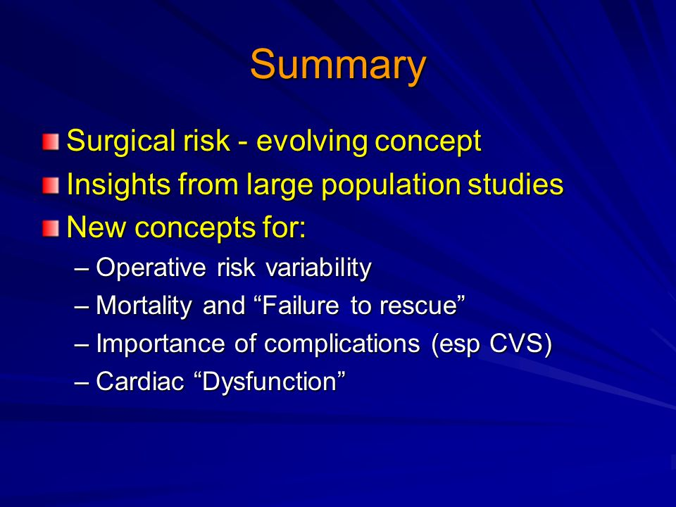 Summary Surgical risk - evolving concept