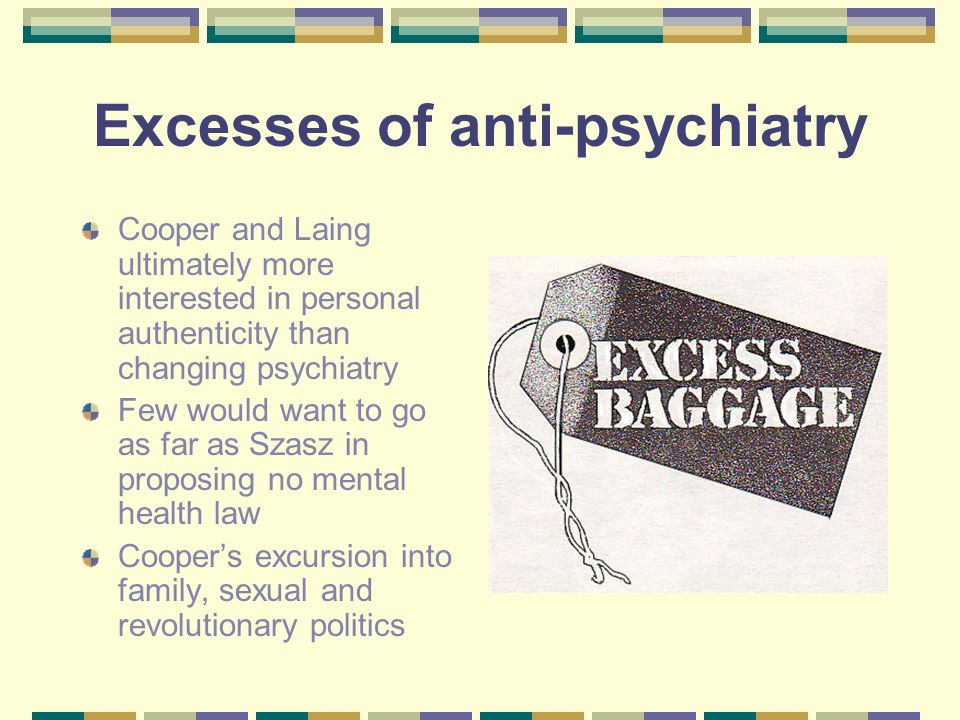 Excesses of anti-psychiatry