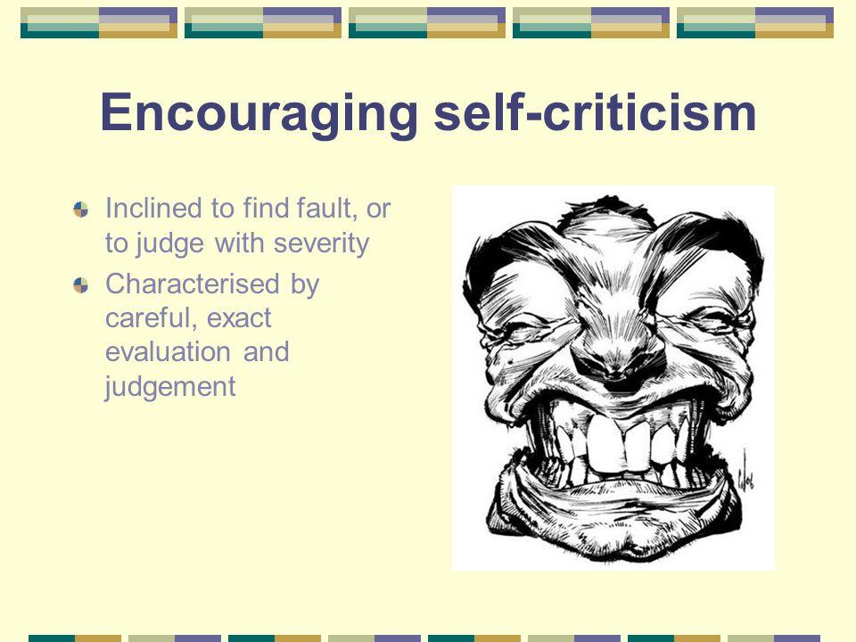 Encouraging self-criticism