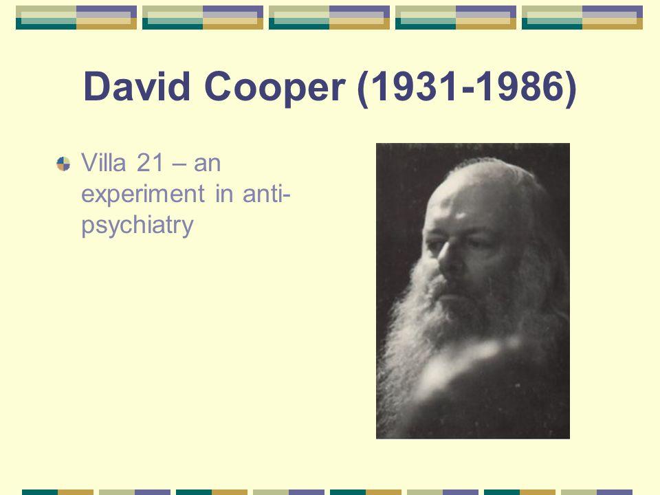David Cooper (1931-1986) Villa 21 – an experiment in anti-psychiatry