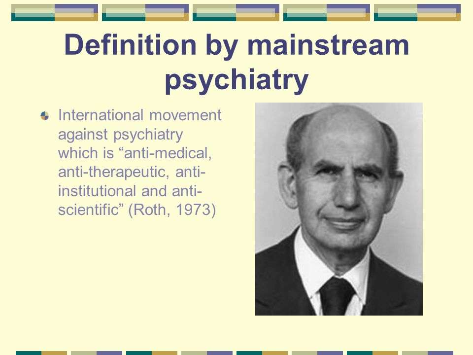 Definition by mainstream psychiatry