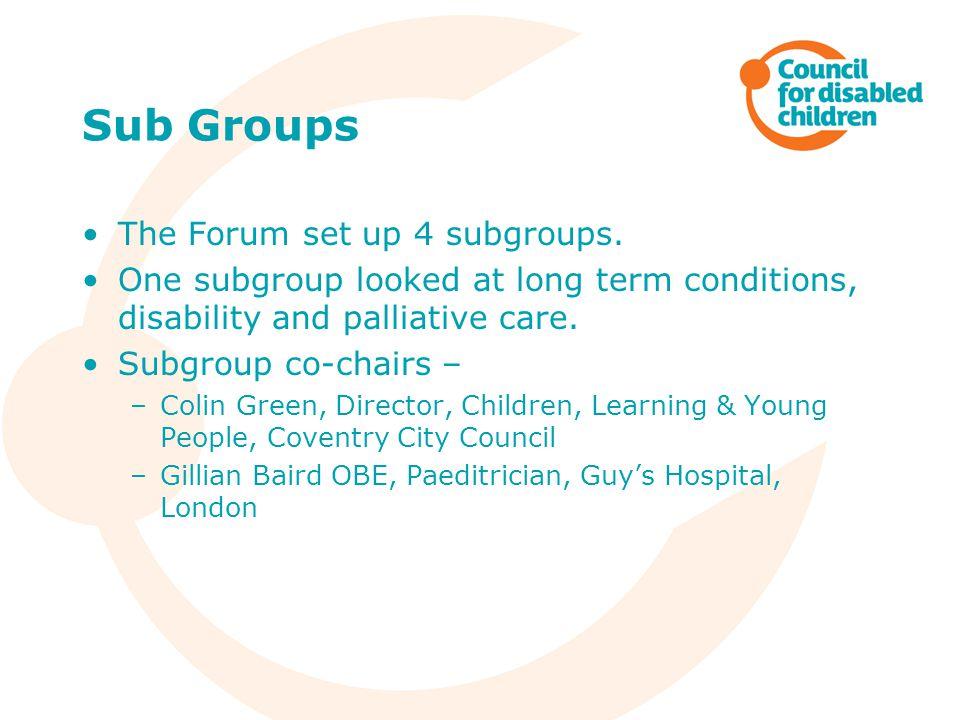 Sub Groups The Forum set up 4 subgroups.