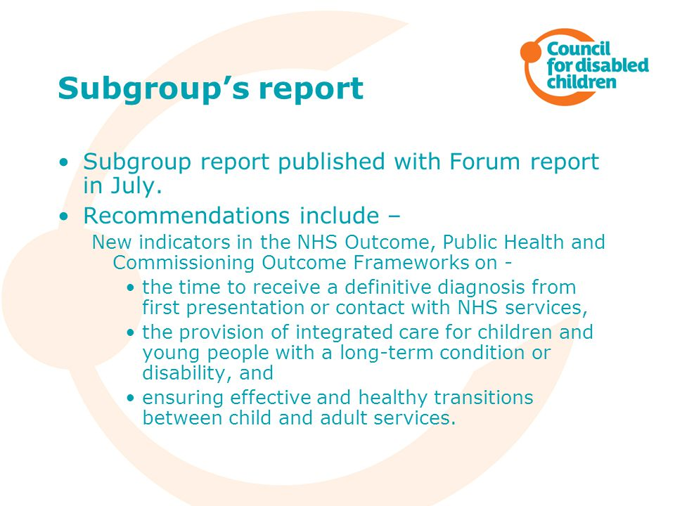 Subgroup's report Subgroup report published with Forum report in July.