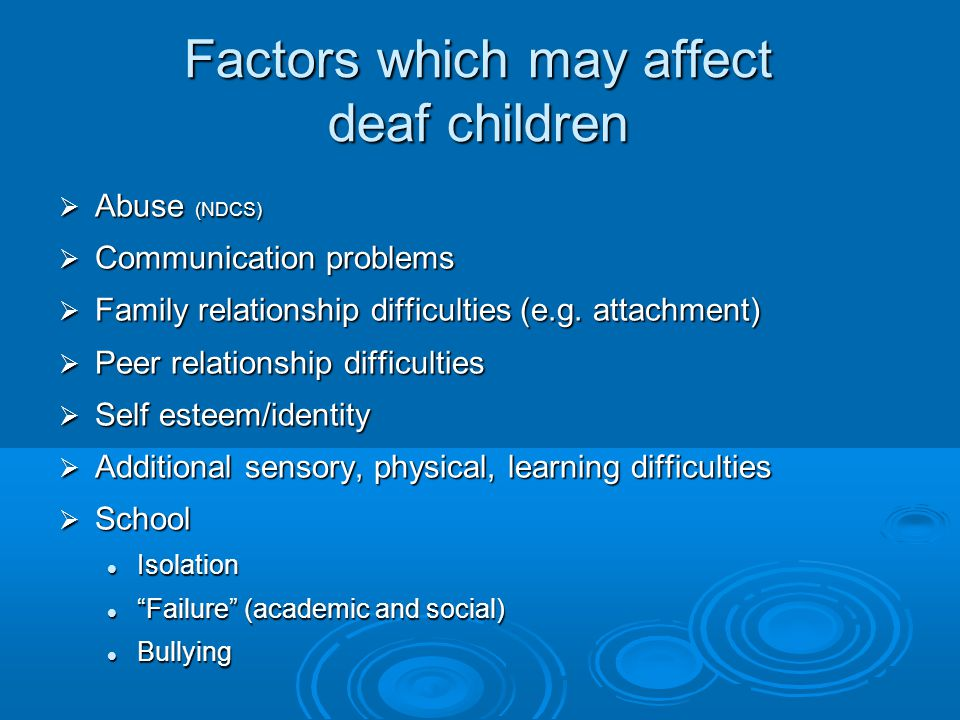 Factors which may affect deaf children