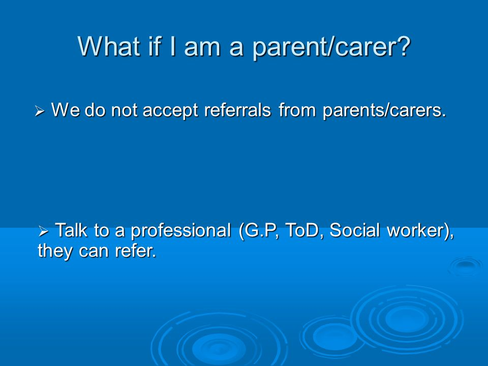 What if I am a parent/carer