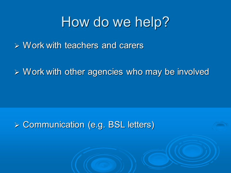 How do we help Work with teachers and carers