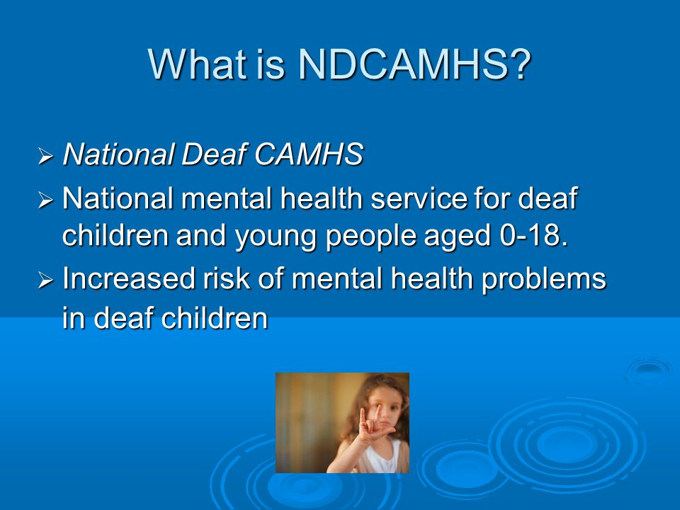 What is NDCAMHS National Deaf CAMHS