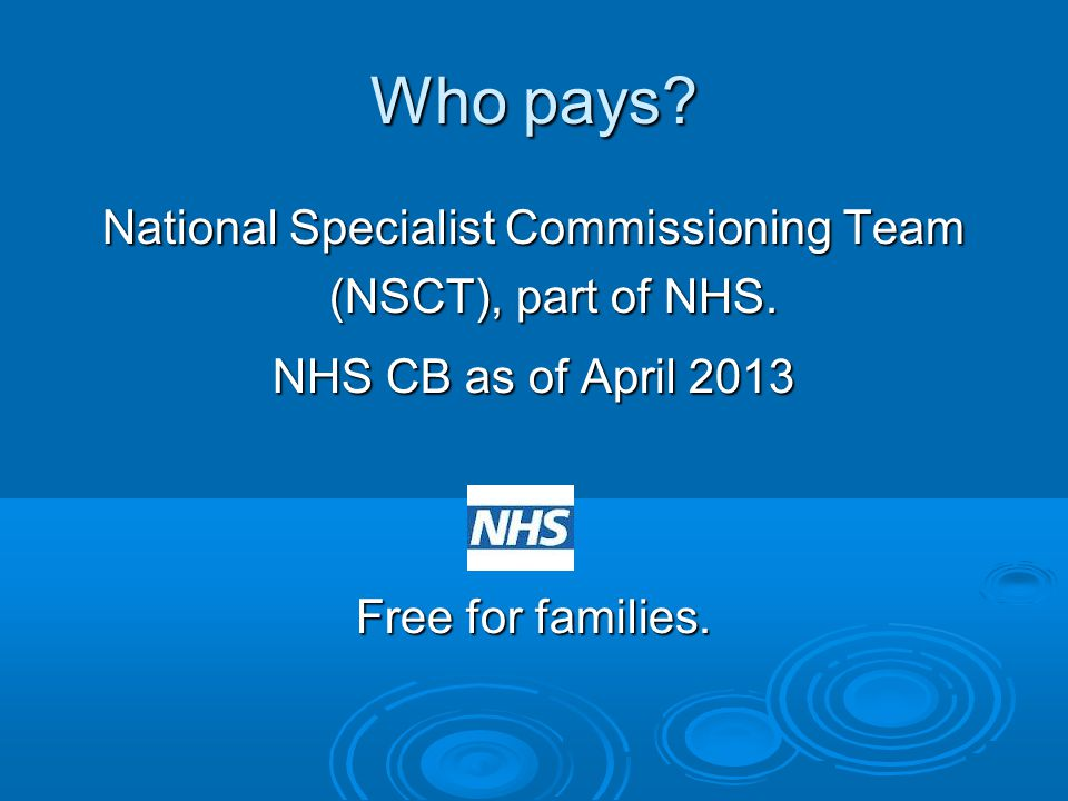 National Specialist Commissioning Team (NSCT), part of NHS.