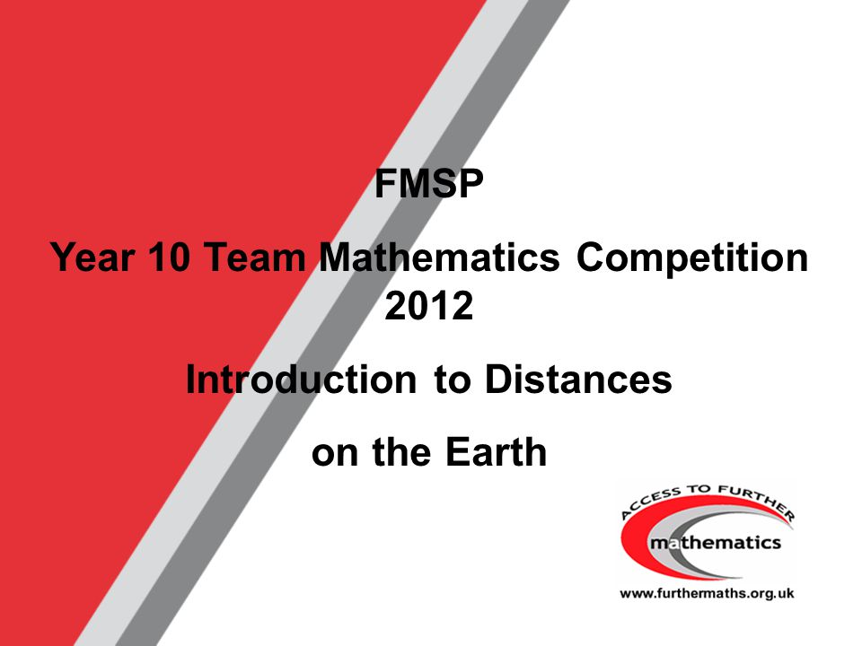 Year 10 Team Mathematics Competition 2012 Introduction to Distances