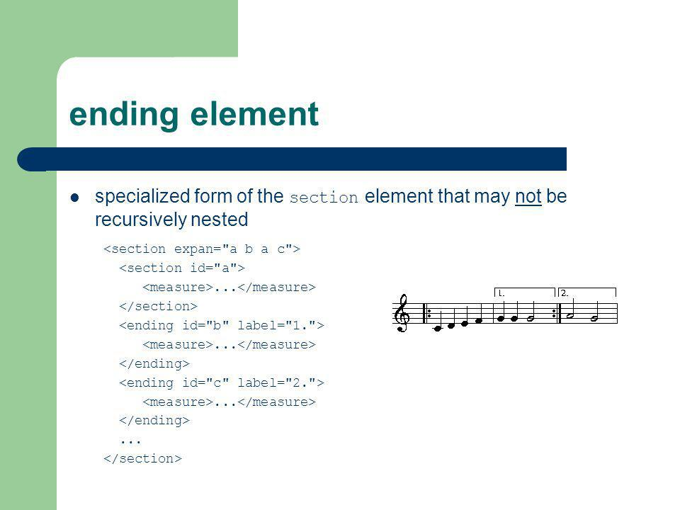 ending element specialized form of the section element that may not be recursively nested. <section expan= a b a c >