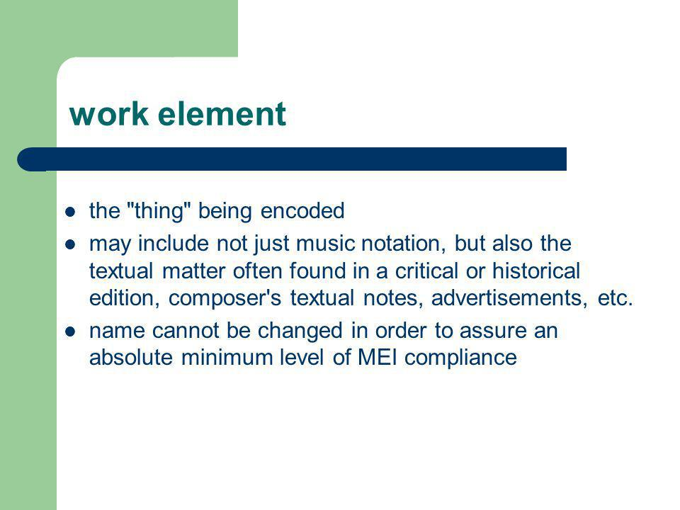 work element the thing being encoded
