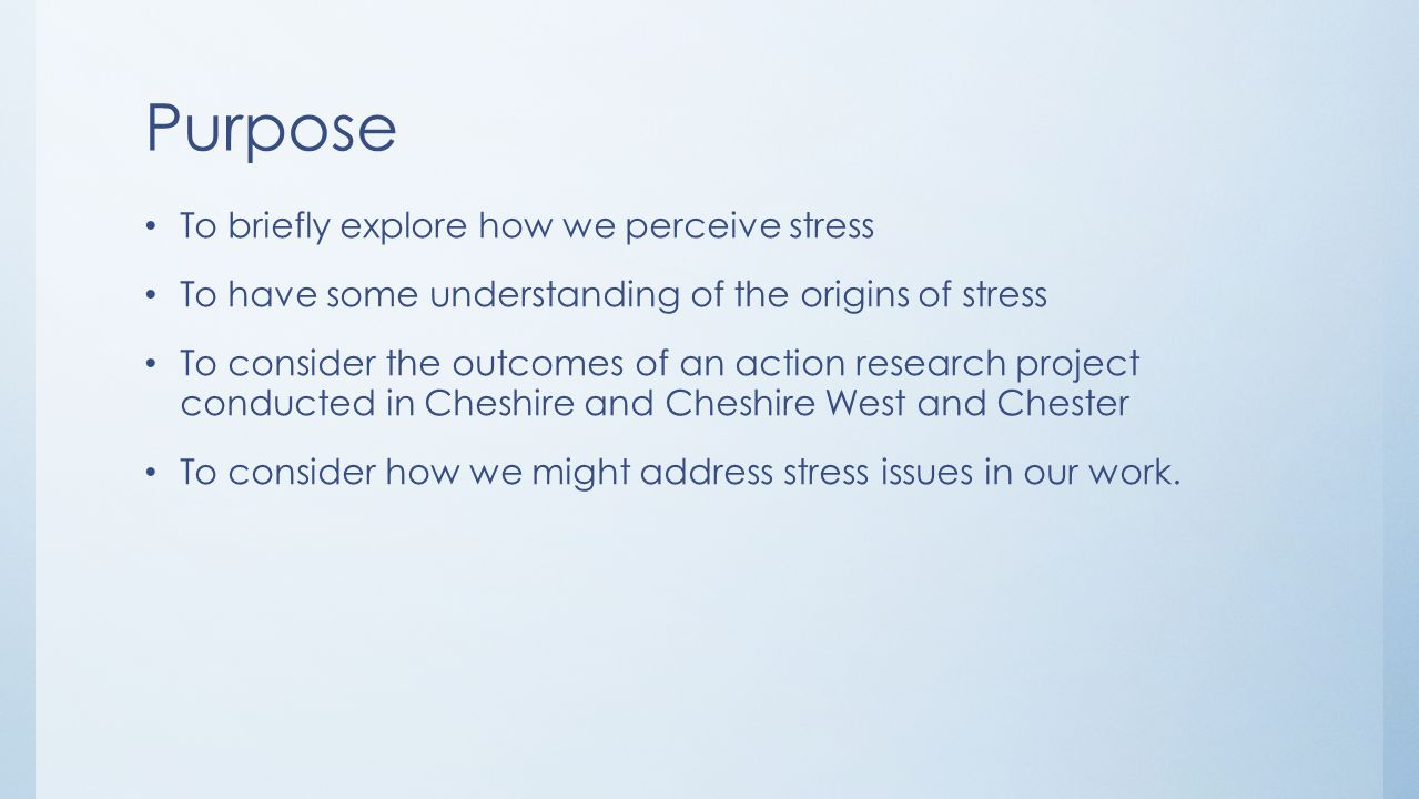Purpose To briefly explore how we perceive stress