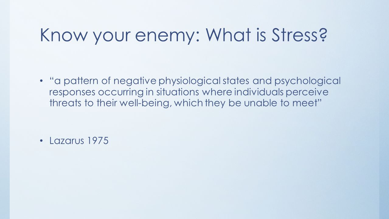 Know your enemy: What is Stress
