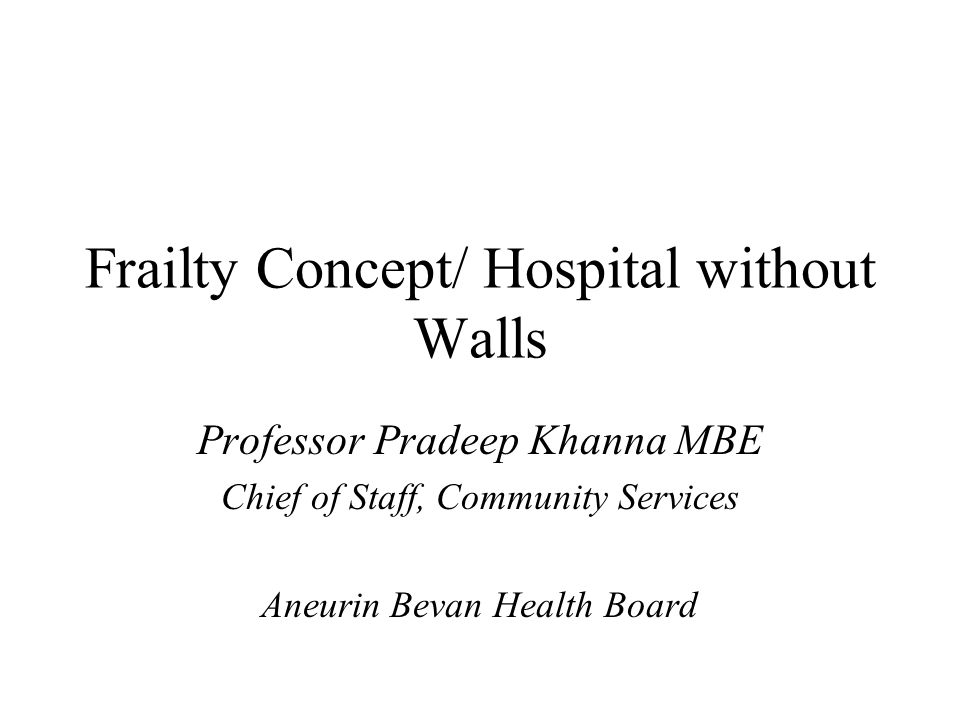 Frailty Concept/ Hospital without Walls
