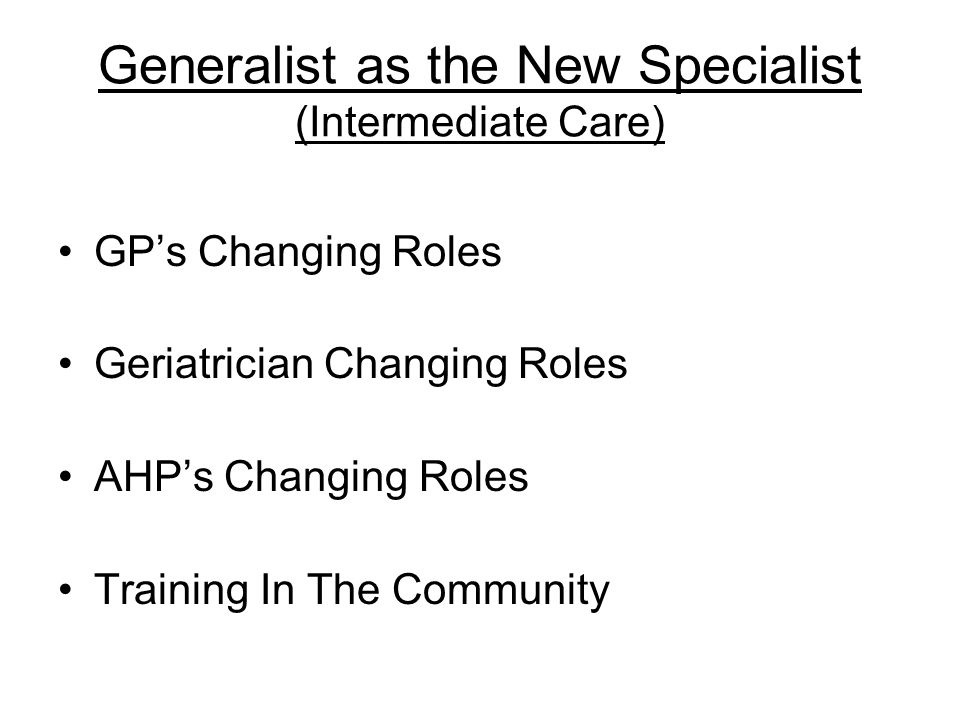 Generalist as the New Specialist (Intermediate Care)