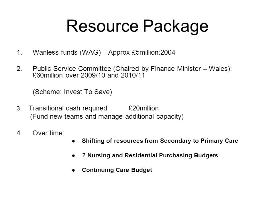 Resource Package Wanless funds (WAG) – Approx £5million:2004