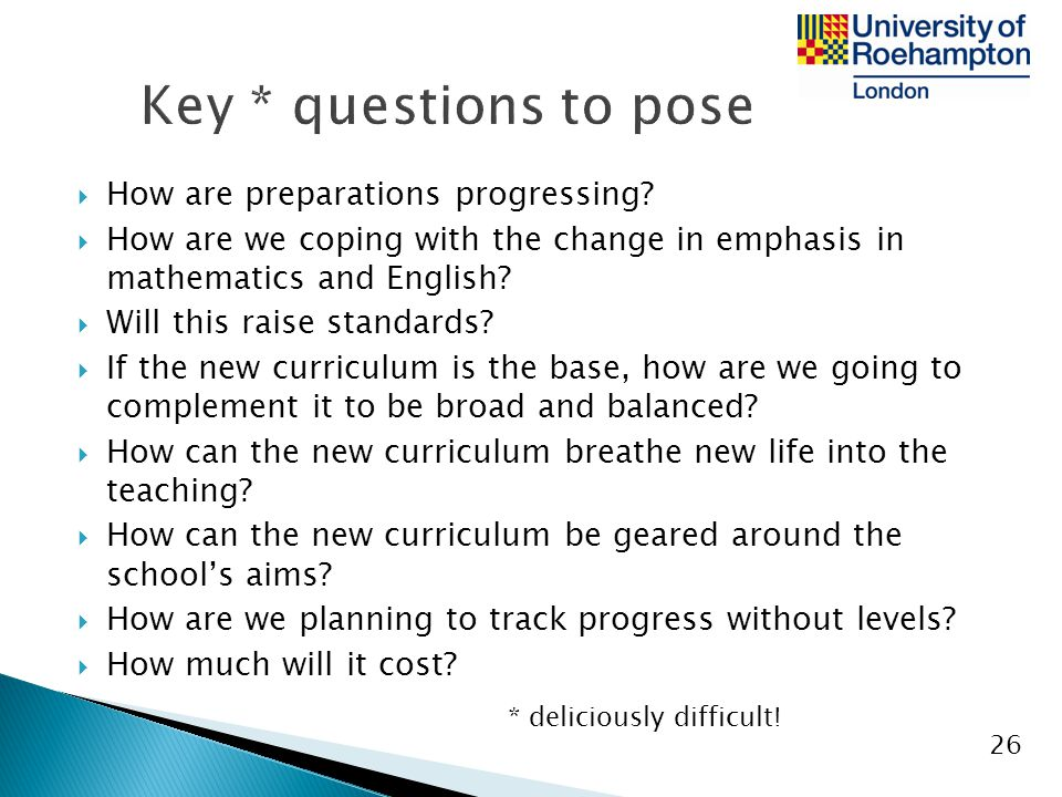 Key * questions to pose How are preparations progressing