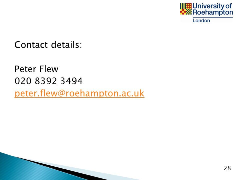 Contact details: Peter Flew 020 8392 3494 peter.flew@roehampton.ac.uk