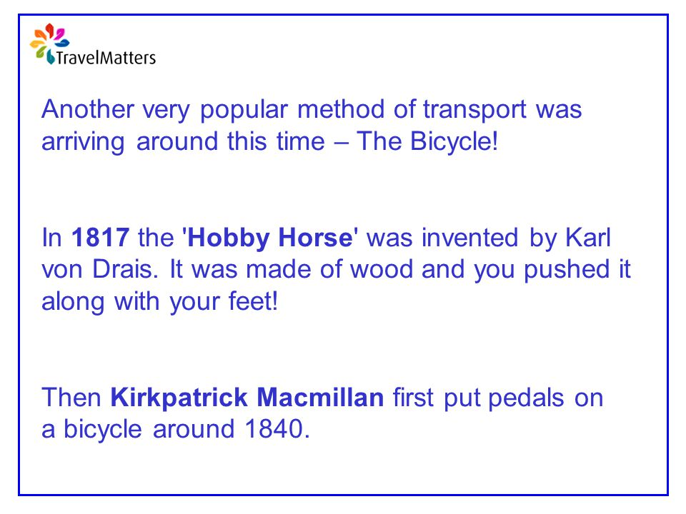 Another very popular method of transport was