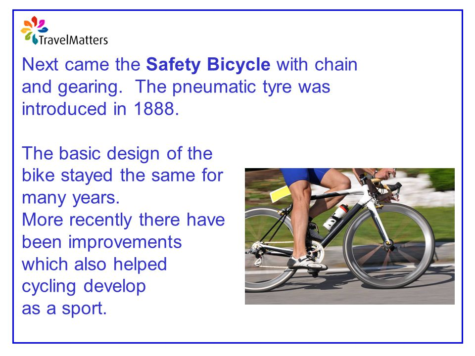 Next came the Safety Bicycle with chain