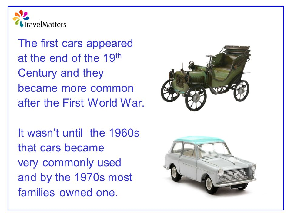 The first cars appeared