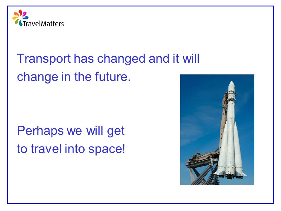 Transport has changed and it will