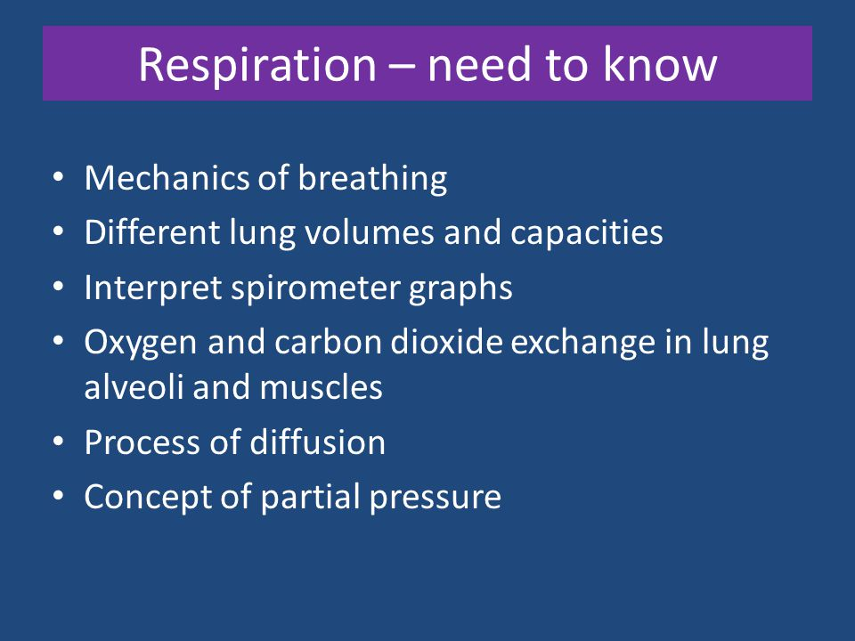 Respiration – need to know