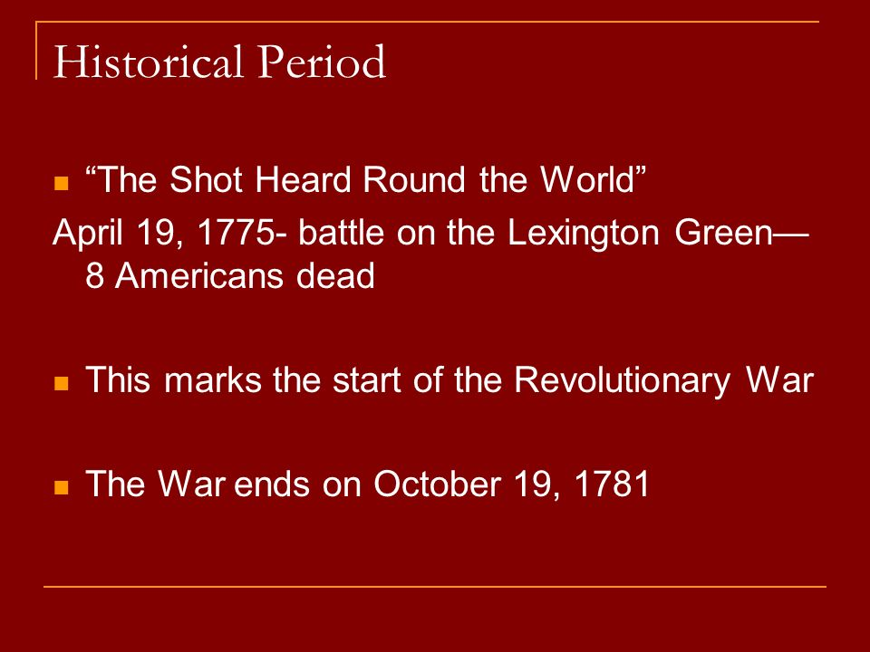 Historical Period The Shot Heard Round the World