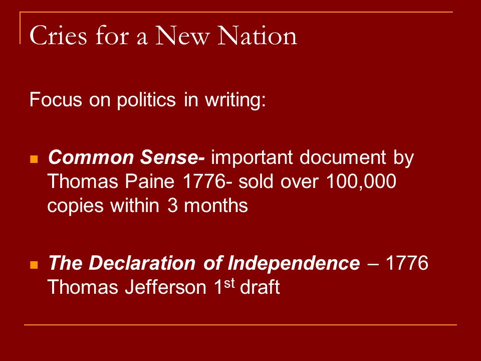 Cries for a New Nation Focus on politics in writing: